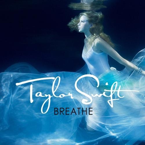 Breathe by Taylor Swift (Fearless)