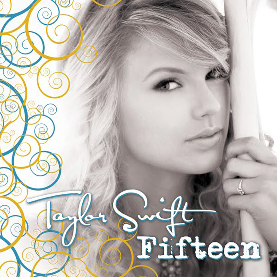 Fifteen by Taylor Swift (Fearless)