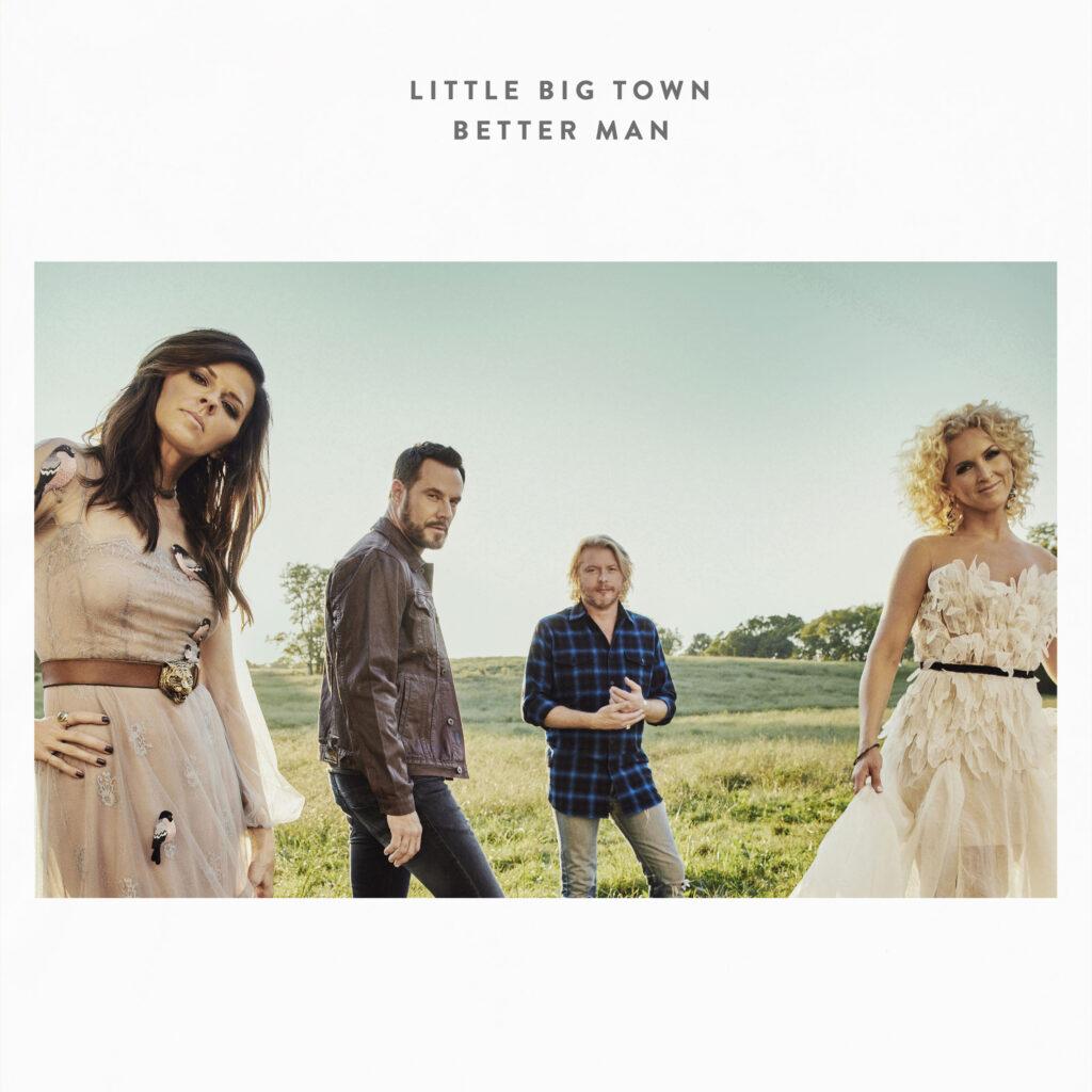 Better Man by Little Big Town (Capitol Nashville, 2016)