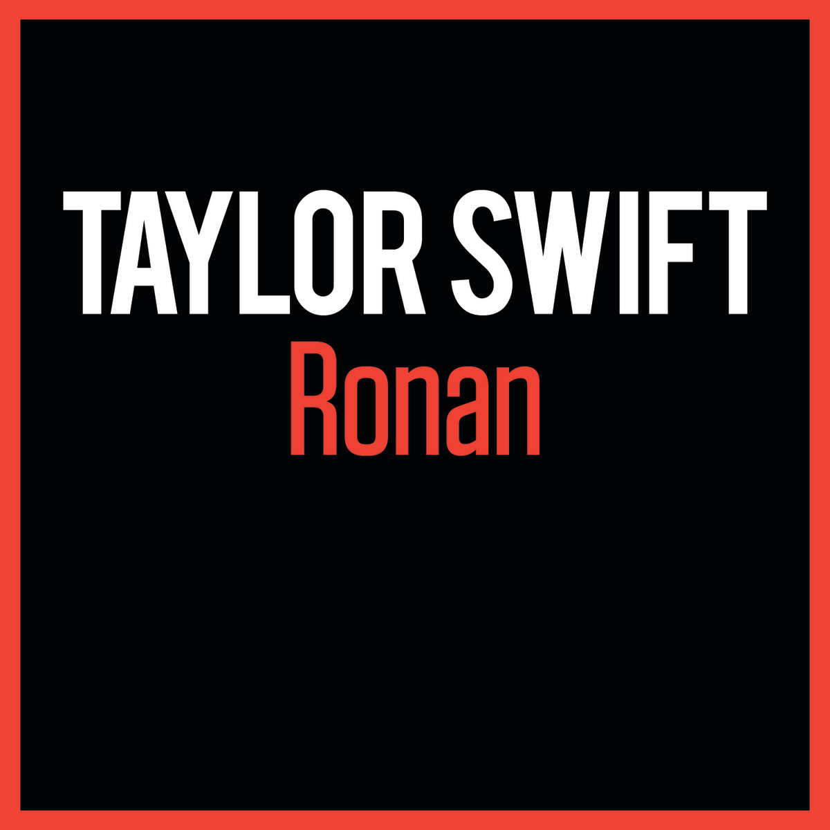 Ronan by Taylor Swift (Big Machine Records, 2012)