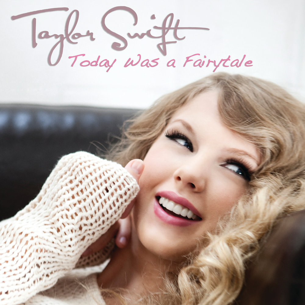 Today Was A Fairytale by Taylor Swift (Big Machine Records, 2011)