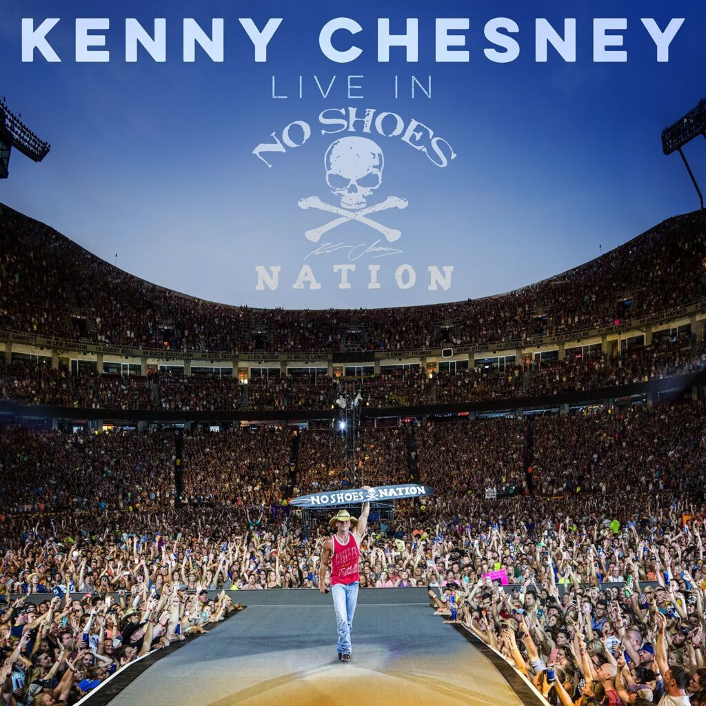 Live in No Shoes Nation by Kenny Chesney (Columbia, 2017)