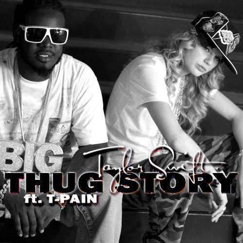 Thug Story by Taylor Swift (Fanmade Single Cover by Zach, 2009)